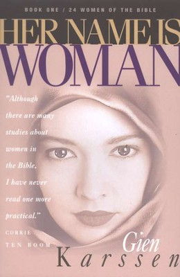 Her Name Is Woman, Book 1, 24 Women of the Bible    -     By: Gien Karssen