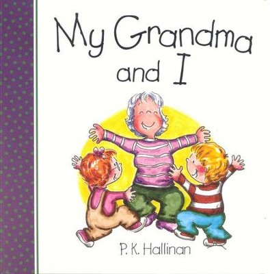 My Grandma and I, Board Book   -     By: P.K. Hallinan     Illustrated By: P.K. Hallinan