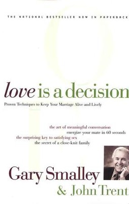 Love is a Decision  -     By: Dr. Gary Smalley, John Trent Ph.D.