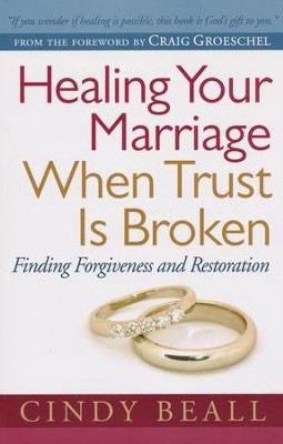 Healing Your Marriage When Trust Is Broken  -     By: Cindy Beall