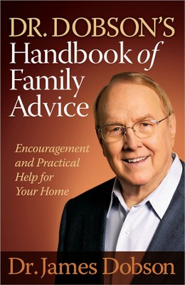 Dr. Dobson's Handbook of Family Advice: Encouragement and Practical Help for Your Home - Slightly Imperfect  -     By: Dr. James Dobson