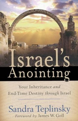 Israel's Anointing: Your Inheritance and End-Time  Destiny Through Israel  -     By: Sandra Teplinsky