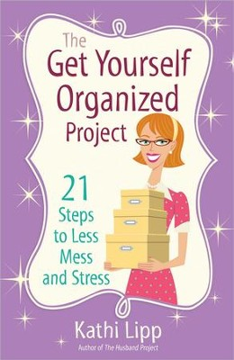 The Get Yourself Organized Project - Slightly Imperfect  -     By: Kathi Lipp