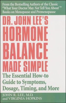 Dr. John Lee's Hormone Balance Made Simple  -     By: John R. Lee, Virginia Hopkins