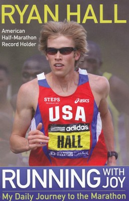 Running With Joy: My Daily Journey to the Marathon   -     By: Ryan Hall