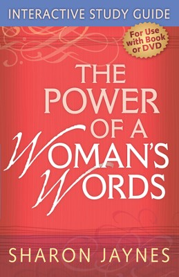 The Power of a Woman's Words Interactive Study Guide  -     By: Sharon Jaynes