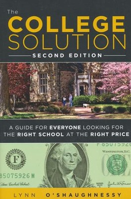 The College Solution: A Guide for Everyone Looking for the Right School at the Right Price  -     By: Lynn O'Shaughnessy