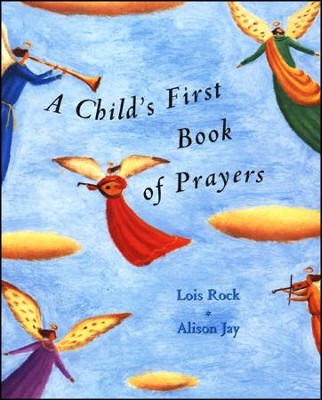 A Child's First Book of Prayers  -     By: Lois Rock