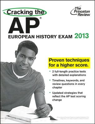 Cracking the AP European History Exam, 2013 Edition  -     By: Princeton Review