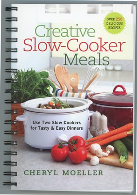 Creative Slow-Cooker Meals   -     By: Cheryl Moeller