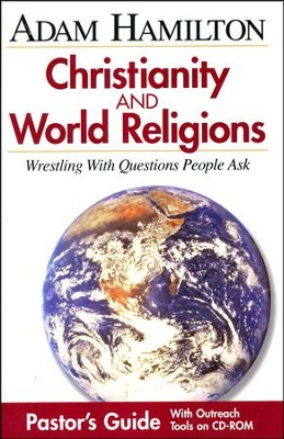 Christianity & World Religions: Wrestling with Questions People Ask--Pastor's Guide  -     By: Adam Hamilton