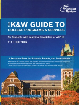 K&W Guide to Colleges for Students with Learning Disabilities, 11th Edition  -     By: Princeton Review, Marybeth Kravets, Imy Wax