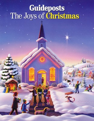 The Joys of Christmas, 2011   -     By: Guideposts Editors