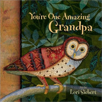You're One Amazing Grandpa  -     By: Lori Siebert