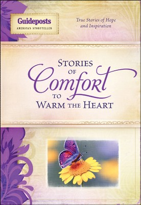 Stories of Comfort to Warm the Heart  -     By: Guideposts Editors