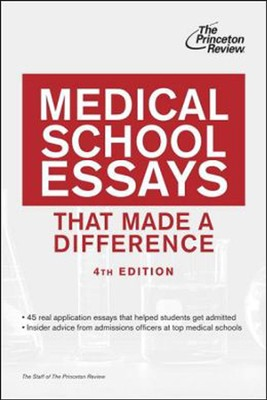 Medical School Essays That Made a Difference, 4th Edition  -     By: Princeton Review