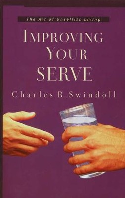 Improving Your Serve  -     By: Charles R. Swindoll