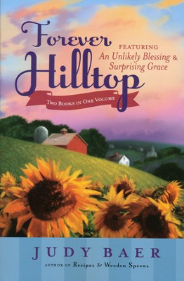 Forever Hilltop: Two-In-One, An Unlikely Blessing &  Surprising Grace  -     By: Judy Baer