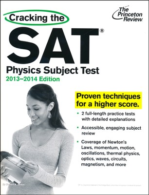 Cracking the SAT Physics Subject Test, 2013-2014 Edition  -