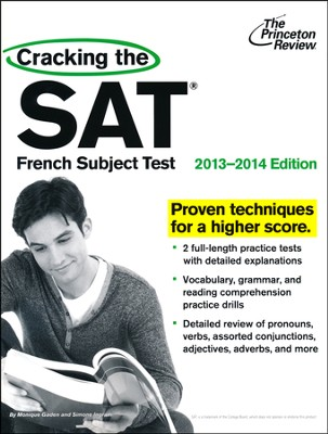 Cracking the SAT French Subject Test, 2013-2014 Edition  -