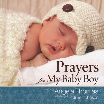 Prayers for My Baby Boy  -     By: Angela Thomas