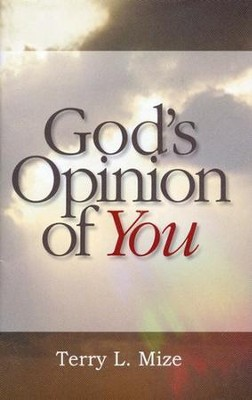 God's Opinion of You  -     By: Terry Mize