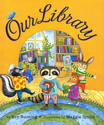 Our Library  -     By: Eve Bunting     Illustrated By: Maggie Smith