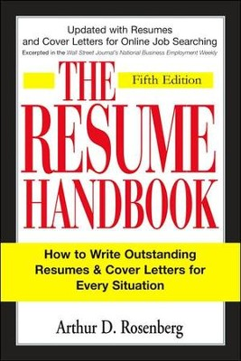 The Resume Handbook, 5th Edition  -     By: Arthur D. Rosenberg