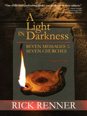A Light in Darkness: Seven Messages, Seven Churches   -     By: Rick Renner