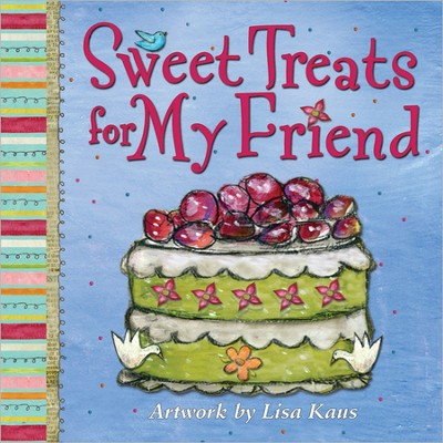 Sweet Treats for My Friend  -     By: Lisa Kaus