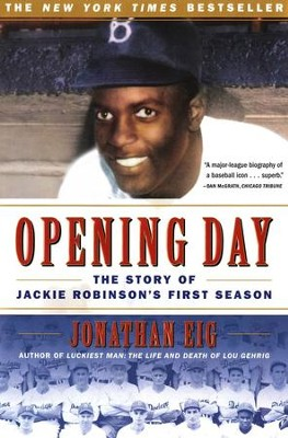 Opening Day: The Story Of Jackie Robinson's First Season  -     By: Jonathan Eig