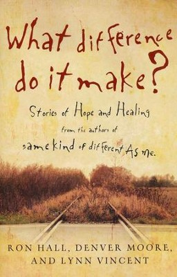 What Difference Do It Make?: Stories of Hope and Healing - Slightly Imperfect  -