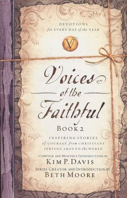 Voices of the Faithful: Inspiring Stories of Courage from Christians Serving Around the World, Vol 02  -     By: International Missions