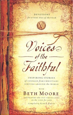 Voices of the Faithful: Inspiring Stories of Courage from Christians Serving Around the World - Slightly Imperfect  -     By: Beth Moore