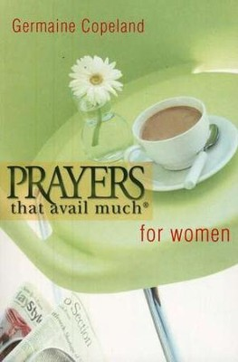 Prayers That Avail Much for Women                   -     By: Germaine Copeland