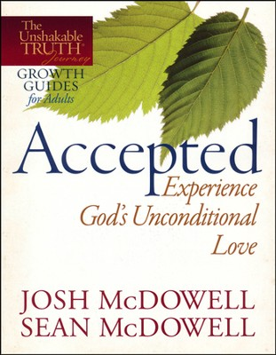 Accepted- Experience God's Unconditional Love  -     By: Josh McDowell, Sean McDowell