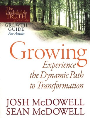 Growing-Experience the Dynamic Path to Transformation  -     By: Josh McDowell, Sean McDowell