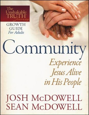 Community-Experience Jesus Alive in His People  -     By: Josh McDowell, Sean McDowell