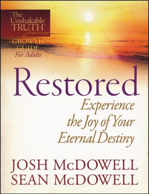 Restored: Experience the Joy of Your Eternal Destiny   -     By: Josh McDowell, Sean McDowell