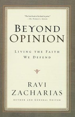 Beyond Opinion: Living the Faith We Defend   -     By: Ravi Zacharias