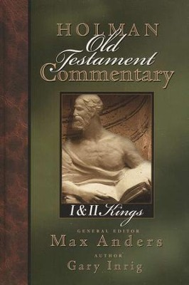I&II Kings: Holman Old Testament Commentary [HOTC]   -     Edited By: Max Anders     By: Gary Inrig