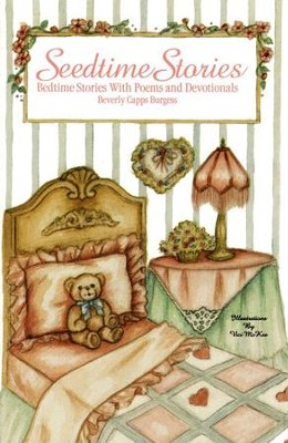 Seedtime Stories: Bedtime Stories, Poems & Devotionals   -     By: Beverly Capps Burgess