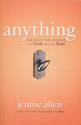 Anything: The Prayer That Unlocked My God and My Soul - Slightly Imperfect  -     By: Jennie Allen