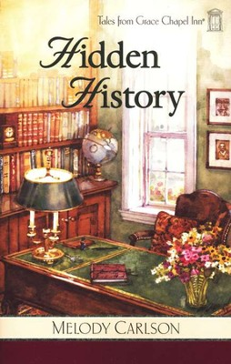 Hidden History, Grace Chapel Inn Series #3   -     By: Melody Carlson
