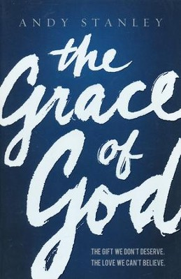 The Grace of God  -     By: Andy Stanley