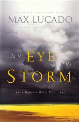 In the Eye of the Storm, repackaged  -     By: Max Lucado