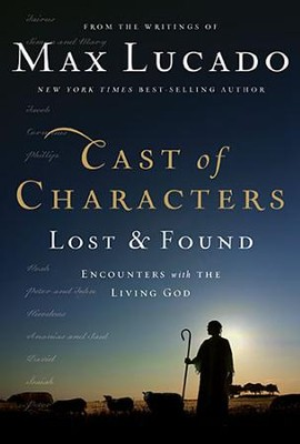 Cast of Characters: Lost & Found, Encounters with the Living God - Slightly Imperfect  -     By: Max Lucado