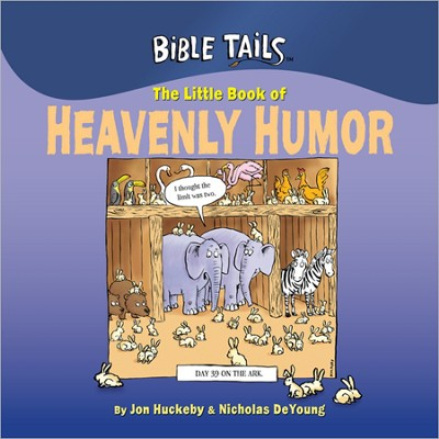 The Little Book of Heavenly Humor  -     By: Dayspring