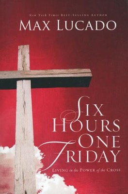 Six Hours One Friday: Living in the Power of the Cross  - Slightly Imperfect  -     By: Max Lucado