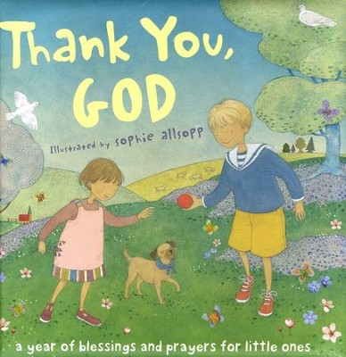 Thank You, God!: A Year of Blessings and Prayers for Little Ones  -     By: Sophie Allsopp